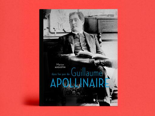 Dans les Pas de Guillaume Apollinaire
