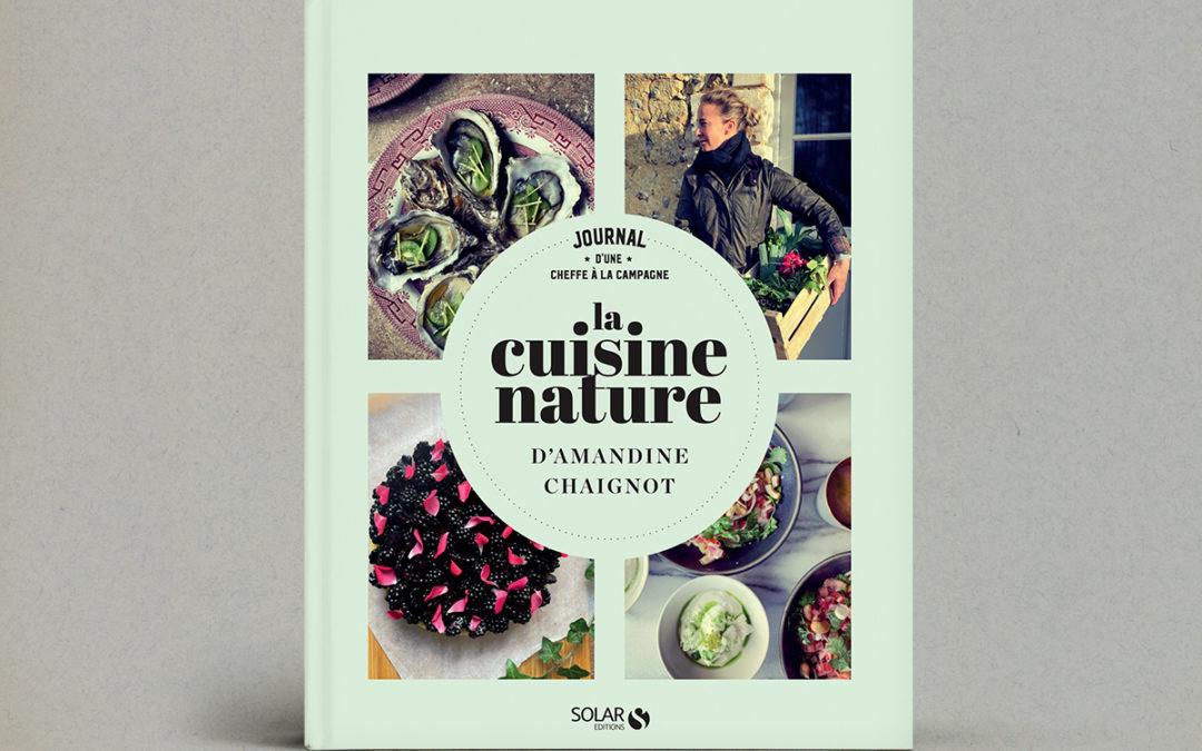La Cuisine nature d'Amandine Chaignot